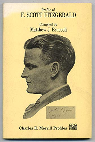 Profile of F. Scott Fitzgerald: Bruccoli, Matthew (compiler)