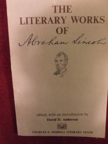 The Literary Works of Abraham Lincoln: Lincoln, Abraham