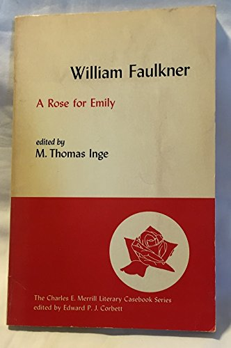 william faulkners a rose for emily Terry heller - the telltale hair: a critical study of william faulkner's a rose for emily george l dillon judith fetterley - a rose for a rose for emily.