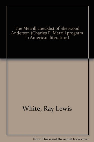 Merrill Checklist of Sherwood Anderson.: WHITE, Ray Lewis (compiled by).