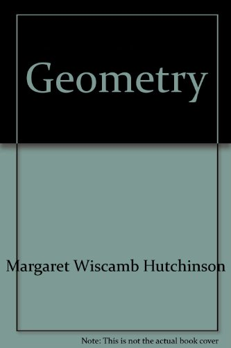Geometry: an intuitive approach (Merrill mathematics series): Margaret Wiscamb Hutchinson