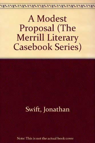 9780675094412: A Modest Proposal (The Merrill Literary Casebook Series)