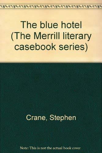 9780675094443: Title: The blue hotel The Merrill literary casebook serie