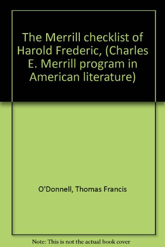 The Merrill Checklist Of Harold Frederic: O'Donnell, Thomas F. , compiler