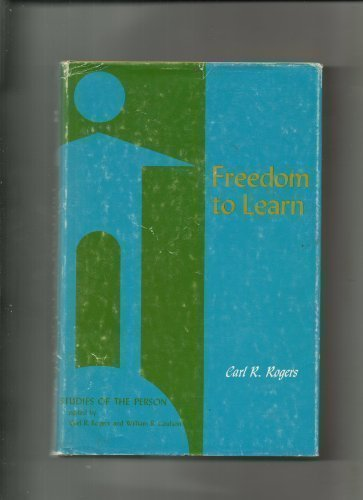 9780675095198: Freedom to learn;: A view of what education might become (Studies of the person)