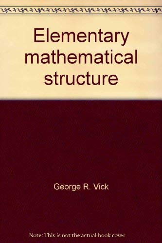 Elementary mathematical structure (Merrill mathematics series): Vick, George R