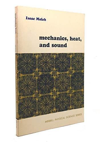 Mechanics, heat, and sound (Merrill physical science: Maleh, Isaac