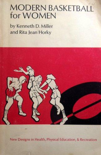 Modern basketball for women: Miller, Kenneth Dayton, and Rita Jean Horky