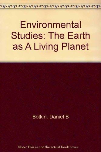 Environmental Studies: The Earth as A Living: Daniel B Botkin