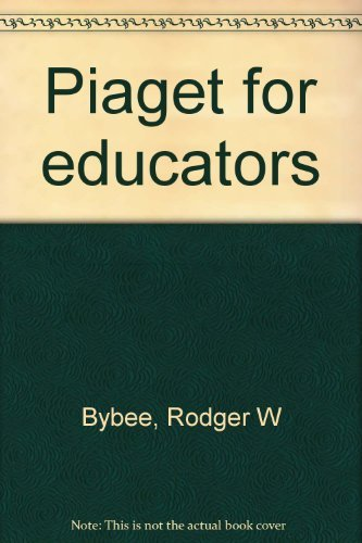 9780675098380: Piaget for Educators (Second Edition)