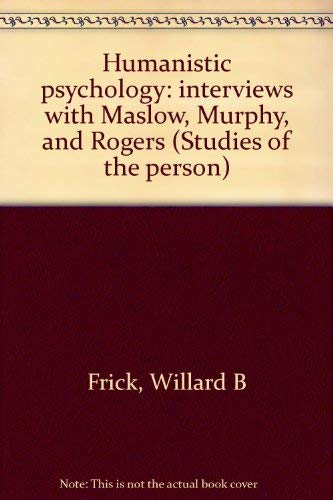 9780675099660: Humanistic psychology: interviews with Maslow, Murphy, and Rogers (Studies of the person)