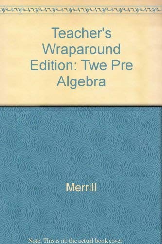Teacher's Wraparound Edition: Twe Pre Algebra (9780675131056) by Merrill