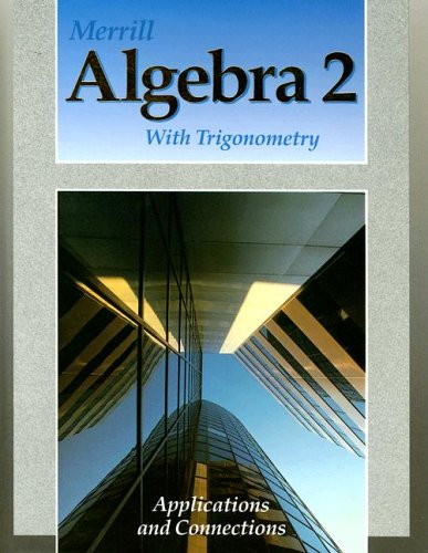 9780675131186: Merrill Algebra 2 With Trigonometry: Applications and Connections