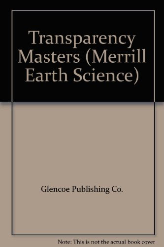 Transparency Masters (Merrill Earth Science): Glencoe Publishing Co.