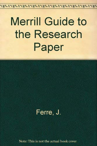 Merrill guide to the research paper: Ferre, John P