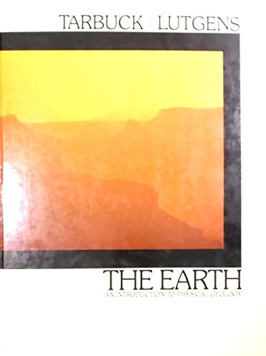 9780675200516: The Earth: Introduction to Physical Geology