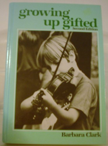 9780675200608: Growing Up Gifted: Developing the Potential of Children at Home and at School