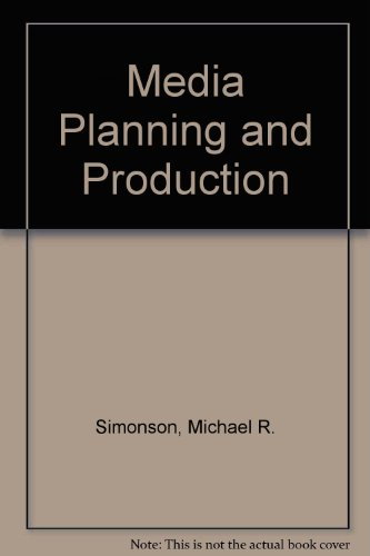 Media planning and production: Simonson, Michael R
