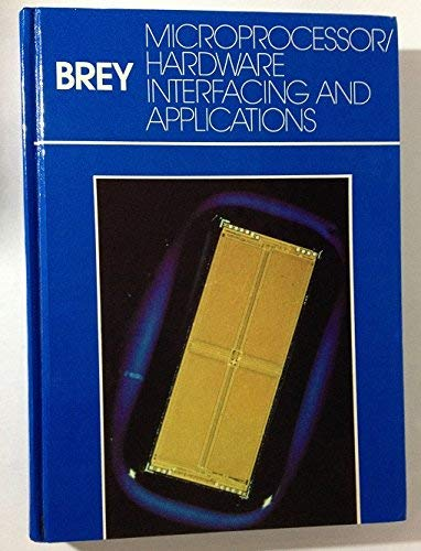 9780675201582: Microprocessor/Hardware: Interfacing and Applications (MERRILL'S INTERNATIONAL SERIES IN ELECTRICAL AND ELECTRONICS TECHNOLOGY)