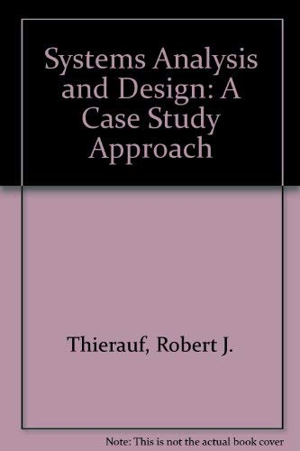 9780675202299: Systems Analysis and Design: A Case Study Approach