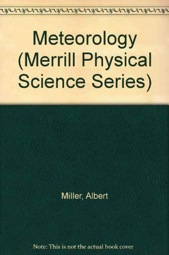 Meteorology (Merrill Physical Science Series): Miller, Albert, Anthes,