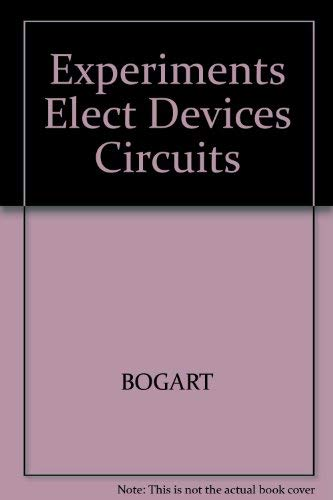Experiments in Electronic Devices and Circuits Lab: Bogart, Theodore F.