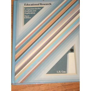 Educational research: Competencies for analysis and application: L. R Gay
