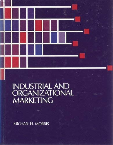 9780675205191: Industrial and Organizational Marketing
