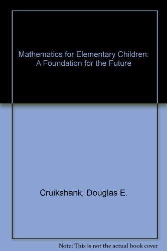 Teaching Mathematics to Elementary School Children: A: Cruikshank, Douglas E.,