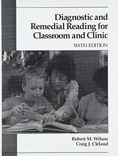 Diagnostic and Remedial Reading for Classroom Teaching: Wilson, Robert M.;