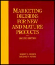 9780675206471: Marketing Decisions for New and Mature Products: Planning, Development and Control (MacMillan Series in College Marketing)