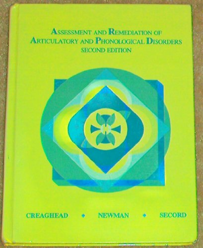 Assessment and Remediation of Articulation and Phonological Disorders (2nd Edition): Creaghead, ...
