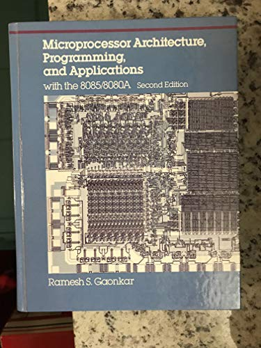 Microprocessor Architecture, Programming, and Applications With the: Gaonkar, Ramesh S.