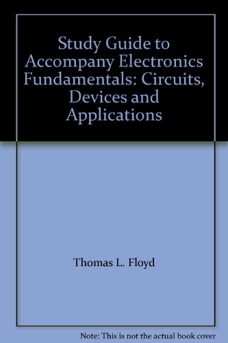 9780675206761: Study Guide to Accompany Electronics Fundamentals: Circuits, Devices and Applications