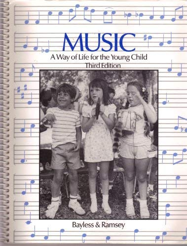 Music: A Way of Life for the Young Child: Bayless, Kathleen M.; Ramsey, Marjorie E.