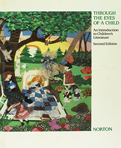 Through the Eyes of a Child: An Introduction to Children's Literature: Norton, Donna E.