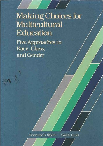 9780675208048: Making Choices for Multicultural Education: Five Approaches to Race, Class, and Gender