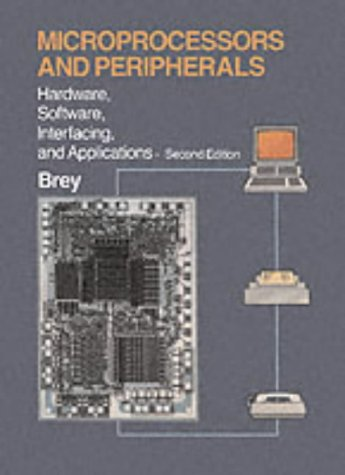 Microprocessors and Peripherals: Hardware Software Interfacing and: Brey