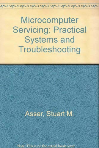 9780675209076: Microcomputer Servicing: Practical Systems and Troubleshooting (Merrill's international series in electrical and electronics technology)