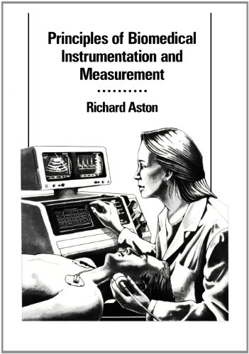 Principles of Biomedical Instrumentation and Measurement: Richard Aston
