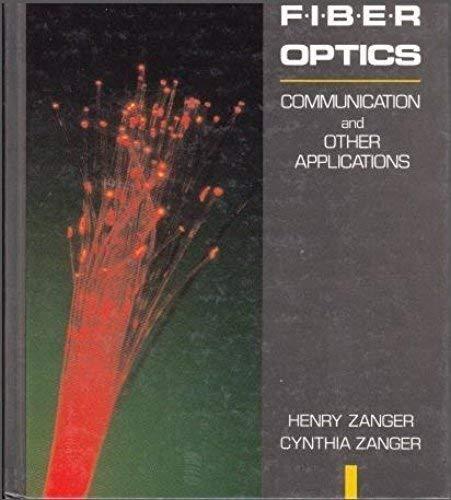 Fibre Optics: Communication and Application: Zanger, Henry and