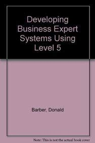 Developing Business Expert Systems Using Level 5: Donald Barker
