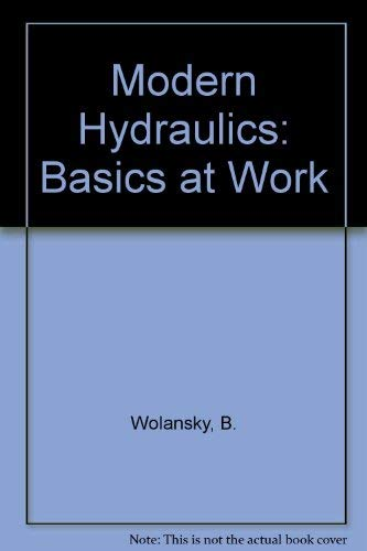 Modern Hydraulics: The Basics at Work (Merrill's: Wolansky, William, Akers,