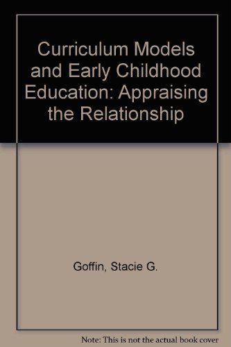 9780675211543: Curriculum Models and Early Childhood Education: Appraising the Relationship