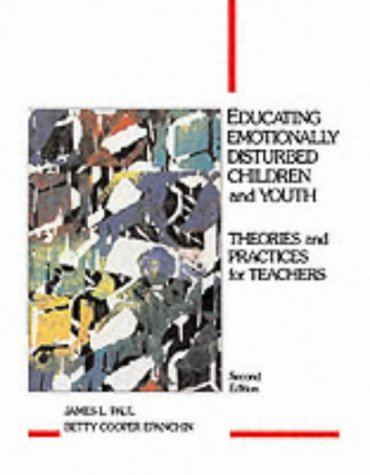 9780675212113: Educating Emotionally Disturbed Children and Youth: Theories and Practices for Teachers (2nd Edition)
