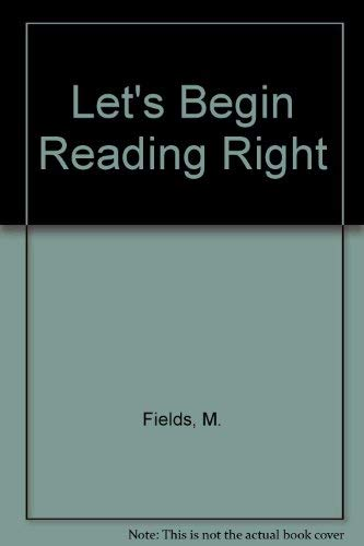 Let's Begin Reading Right: Developmentally Appropriate Beginning Literacy (0675213398) by Marjorie V. Fields; Katherine, Lee, Dorris M. Spangler
