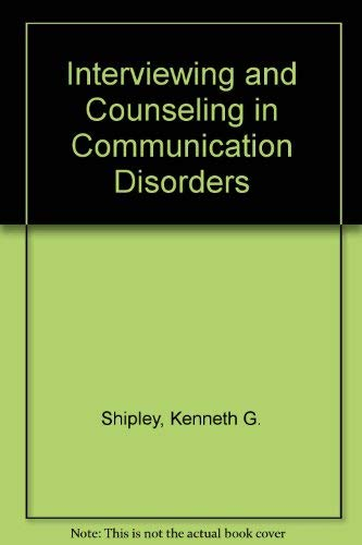 9780675214278: Interviewing and Counseling in Communicative Disorders: Principles and Procedures