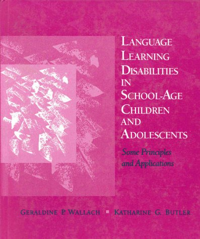 Language Learning Disabilities in School-Age Children and: Geraldine P. Wallach,