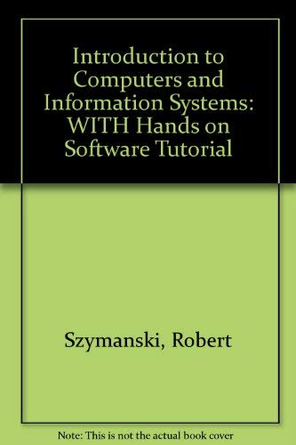 Introduction to Computers and Information Systems Plus: R. Szymanski