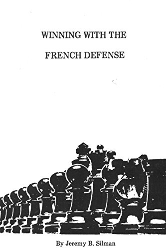 Winning With The French Defense: Jeremy Silman